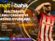 Maltbahis Canlı Casino ve Casino Oyunları Bilgileri