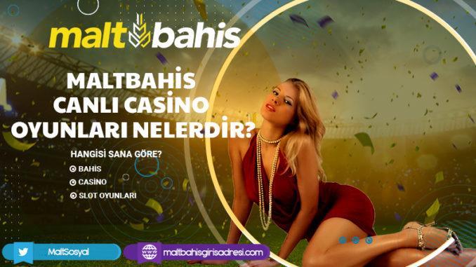 Maltbahis Canlı Casino Oyunları Nelerdir