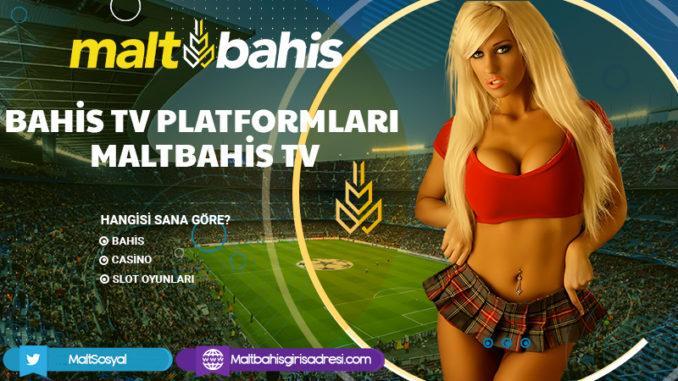 Bahis TV Platformları- Maltbahis TV